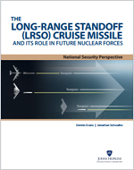 Cover of The Long-Range Standoff (LRSO) Cruise Missile and Its Role in Future Nuclear Forces