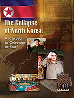 Cover of The Collapse of North Korea: A Prospect to Celebrate or Fear?