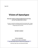 Cover of Visions of Apocalypse: What Jews, Christians, and Muslims Believe about the End Times and How Those Beliefs Affect Our World