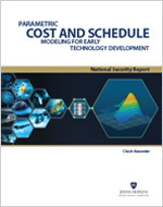 Cover of Parametric Cost and Schedule Modeling for Early Technology Development